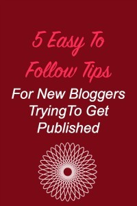 5-Easy-To-Follow-Tips-For-New-Bloggers-TryingTo-Get-Published-Beyond-Your-Blog-guest-post-by-Erris-Langer-Klapper-200x300